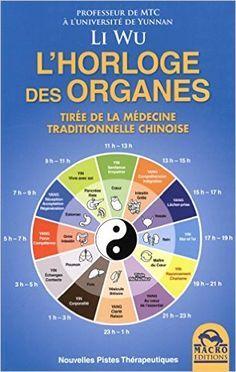 Amazon.fr - L'horloge des organes : Tirée de la médecine traditionnelle chinoise - Wu Li, Caroline Lamote - Livres
