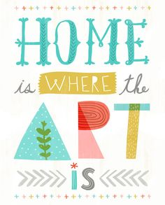 Home Is Where The Art Is (citaat art print) -  illustration Tigersheepfriends
