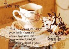 Good Morning Coffee, Tea Cups, Cup Of Tea