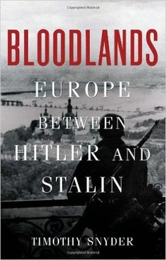 Bloodlands: Europe Between Hitler and Stalin: Timothy Snyder: 9780465002399: Amazon.com: Books