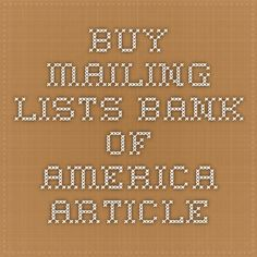Buy Mailing Lists - Bank of America Article