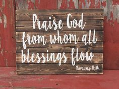 Reclaimed Pallet Wood Sign - Praise God From Whom All Blessing Flow - Romans 11:36 - Doxology -Scripture (scheduled via http://www.tailwindapp.com?utm_source=pinterest&utm_medium=twpin&utm_content=post157047513&utm_campaign=scheduler_attribution)