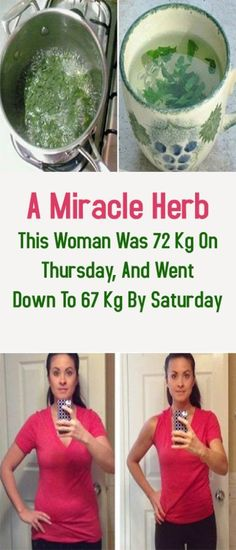 A Miracle Herb: This Woman Was 72 Kg On Thursday, And Went Down To 67 Kg By Saturday #herb #health #beauty #fitness #fatloss #weightloss