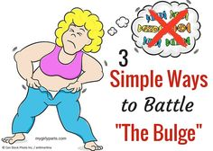 "3 Simple Ways to Battle ""The Bulge"" #Infographic"