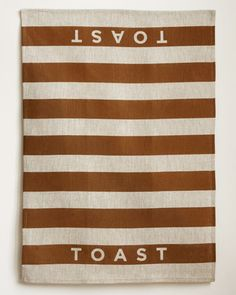"The name of one of my favorite novels as a kid, by Nigel Slater. ""Toast"". Kitchen towel."