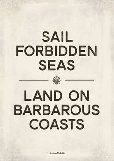 """Herman Melville's """"Moby-Dick"""" - Literary quote poster by RedHill Printables - """"Sail forbidden seas. Land on barbarous coasts."""" Literary inspirational quote from Herman Melville famous novel """"Moby-Dick"""", first published in 1851."""