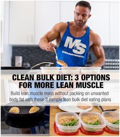 Build lean muscle mass without packing on unwanted body fat. This article presents three sample lean bulk diet eating plan options that can help you reach your goals.