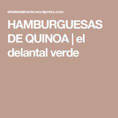 HAMBURGUESAS DE QUINOA | el delantal verde