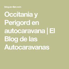 Occitania y Perigord en autocaravana | El Blog de las Autocaravanas