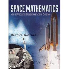 Amazon.com: Space Mathematics: Math Problems Based on Space Science (Dover Books on Aeronautical Engineering) (9780486490335): Bernice Kastner, Engineering: Books