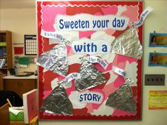 Valentine Bulletin Board: sweeten your day with a story, foil kisses ***Sweeten your day with a good education*** February Bulletin Boards, Valentines Day Bulletin Board, Music Bulletin Boards, Reading Bulletin Boards, Winter Bulletin Boards, Bulletin Board Display, School Bulletin Boards, Library Signs, Library Boards