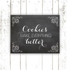 Kitchen Art Print - Chalkboard Art Print Typography with Cookie Quote - Cookies Make Everything Better Kitchen Decor on Etsy, $18.00