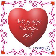 Happy Valentine's day! Wil jij mijn valentijn zijn?  Like en volg ons!  Binnenkort een cadeautje nodig? Kijk op www.tegeltjeswijsheid.nl voor de leukste (valentijn) tegeltjes! Of maak er je eigen tegel! Valentines Day, Music Instruments, Love, Funny, Amor, Valentine's Day Diy, Musical Instruments, Funny Parenting, Hilarious
