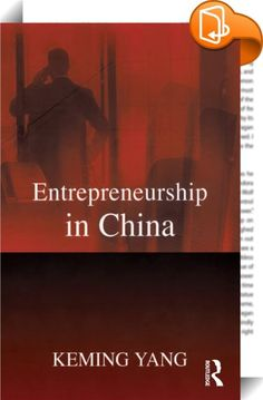 Entrepreneurship in China    :  The emergence of China as a major world economy is of great importance to the global political economy and to international business. There has been much research on the macro level of institutional reform but little detailed work on the grassroots level of entrepreneurship in China. This innovative book addresses this gap by investigating how an economic system dominated by central plans, communist ideologies and suppressing bureaucracies could generate...