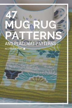 In this collection, you'll find free mug rug patterns, placemat patterns, and napkins to sew. Mug rugs make the perfect hostess or housewarming gifts! Mug Rug Patterns, Quilt Patterns, Placemat Patterns, Crochet Patterns, Canvas Patterns, Sewing Patterns, Small Quilts, Mini Quilts, Quilting Tips