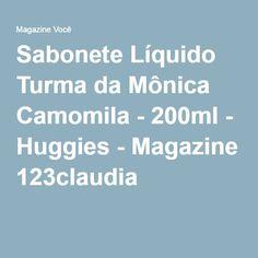 Sabonete Líquido Turma da Mônica Camomila - 200ml - Huggies - Magazine 123claudia