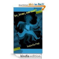 irr, irrer, normal? - hier bei amazon: http://www.amazon.de/irr-irrer-normal-ebook/dp/B00D9R5KC4/ref=sr_1_3?s=digital-text=UTF8=1371312586=1-3