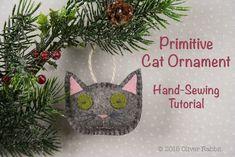 Primitive Felt Cat Ornament - A Free Tutorial for Handmade Holidays — Oliver Rabbit