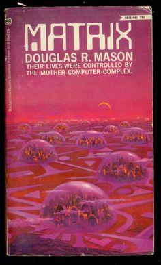 The first real Matrix from the Sci-Fi Filme Adventures in Science Fiction Cover Art: Domed Cities of the Future Part II Book Cover Art, Book Cover Design, Book Art, Sci Fi Kunst, Science Fiction Kunst, Cyberpunk, Classic Sci Fi Books, Arte Sci Fi, 70s Sci Fi Art