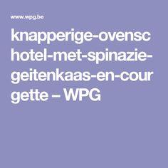 knapperige-ovenschotel-met-spinazie-geitenkaas-en-courgette – WPG