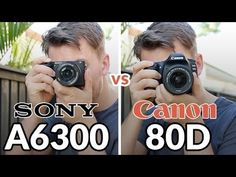 Canon 80D vs Sony A6300 - Hands On Comparison Review!