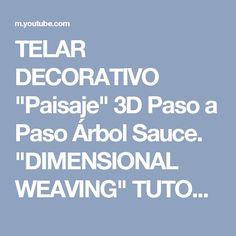 "TELAR DECORATIVO ""Paisaje"" 3D Paso a Paso Árbol Sauce. ""DIMENSIONAL WEAVING"" TUTORIAL. Lana Wolle - YouTube"