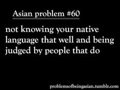 I can speak my mother tongue Funny Asian Memes, Asian Jokes, Asian Humor, Funny Relatable Memes, Funny Facts, Mixed Girl Problems, Asian Problems, Desi Problems, Filipino Funny