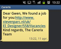 An SMS message is a quick way to communicate with a client or candidate. SMS Recruitment is for example used to wish the candidate good luck with a job interview or to inform the candidate about the perfect job. You send an SMS messages directly with Carerix. You sent an e-mail with Carerix and this e-mail will be sent as an SMS message to the candidate.
