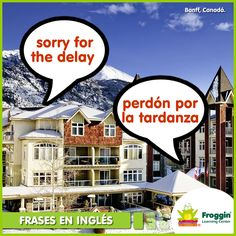 ¡Frases en inglés! Ej.  Sorry for the delay, but i have been very busy. (Perdón por el retraso, pero he estado muy ocupado).