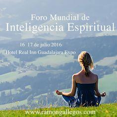 Mundial de Inteligencia Espiritual 2016 16 y 17 de julio próximamente más información http://ramongallegos.com/foromundialinteligenciaespiritual.html