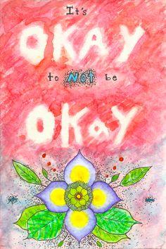 It's okay to not be okay by SunflowerInTheRain.deviantart.com on @DeviantArt