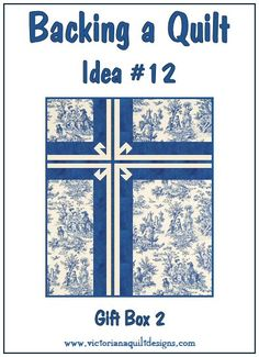 Backing a Quilt Idea #12 - Gift Box 2 You'll find the previous Quilt Backing Ideas here:  http://victorianaquiltdesigns.com/VictorianaQuilters/Library/UsefulInfo/VQDInspiration/QuiltBackingIdeas.htm