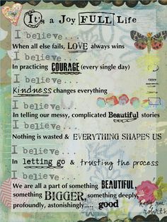 """Love this from artist Kelly Rae Roberts. Favorite is """"I believe in teling our messy, complicated, beautiful stories."""" :: Its a Joy Full Life Manifesto"""