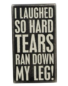"""""""Tears Ran Down"""" Rustic Wall Decor » Kind of gross, and kind of funny! :)"""