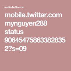 mobile.twitter.com mynguyen288 status 906454758633828352?s=09