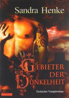 Gebieter der Dunkelheit: Erotischer Vampirroman von Sandra Henke http://www.amazon.de/dp/393828174X/ref=cm_sw_r_pi_dp_KkDSwb0NC0BN8