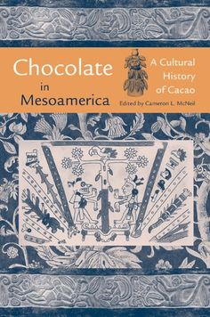 New models of research and analysis as well as breakthroughs in deciphering Mesoamerican writing have recently produced a watershed of information on the regional use and importance of cacao or chocolate as it is commonly called today. History Of Chocolate, Chocolate Brands, Cacao Chocolate, Theobroma Cacao, Mesoamerican, In Ancient Times, Coming Of Age, Best Memories, Paperback Books