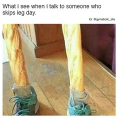 What I See When I Talk To Someone who skips leg day. More motivation: https://www.gymaholic.co #fitness #motivation #gymaholic