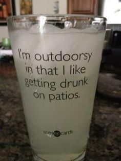 'I'm outdoorsy in that I like to get drunk on patios'