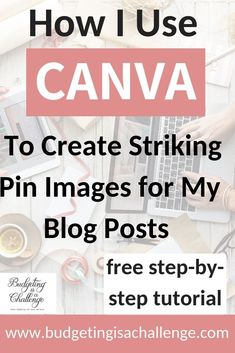 How I use Canva to Create Striking Pin Images