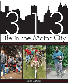 Two New Books by Detroit Bloggers: Hidden History of Detroit and 313: Life in the Motor City