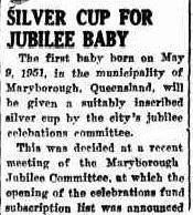 Silver Cup for Jubilee Baby, Maryborough Municipality.Western Star Newspaper, Roma 12 January 1951 (Trove) Cup was won by Sharon Joy Jacobi - daughter of Mr and Mrs Jim Jacobi. Morning Bulletin Rockhampton 10 May 1951 (Trove)