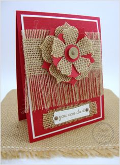 luv how she used the burlap: punched and layer flower, background with some long frayed edges and backing for the label . by lauren Cute Cards, Diy Cards, Burlap Card, Burlap Crafts, Burlap Projects, Fabric Cards, Stamping Up Cards, Card Tags, Creative Cards