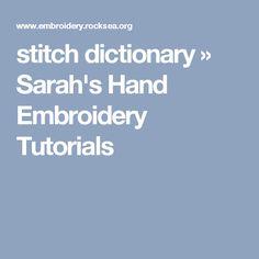 stitch dictionary » Sarah's Hand Embroidery Tutorials