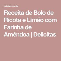 Receita de Bolo de Ricota e Limão com Farinha de Amêndoa | Delicitas