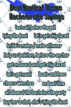 150+ Popular Bachelorette Party Sayings! Best Nautical Theme Bachelorette Party Sayings. Last sail before the fail. Get ship faced. Bachelorette Party Shirts. bridesmaidsconfession.com