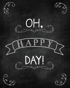 Free Happy Day :) Chalkboard Printable from PrintableWisdom