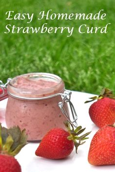 Easy Homemade Strawberry Curd - this recipe is great as a cake filling, pancake or crepe topping, or just as a fruit dip. You can even use it over ice cream as a dessert. Ready in just over 30 minutes, this is a great treat to bring to a party or serve as an appetizer with fruit.