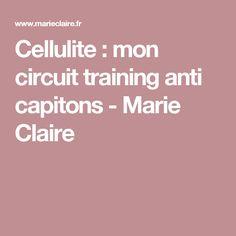 Cellulite : mon circuit training anti capitons - Marie Claire