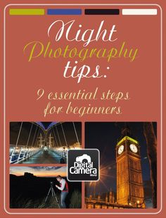 Night Photography Tips: 9 essential steps for beginners. http://www.digitalcameraworld.com/2012/02/17/night-photography-tips-9-essential-steps-for-beginners/